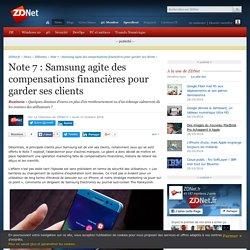 Note 7 : Samsung agite des compensations financières pour garder ses clients - ZDNet