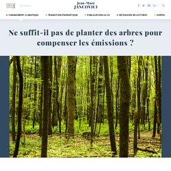 Ne suffit-il pas de planter des arbres pour compenser les émissions ?