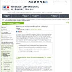 Éviter, réduire et compenser les impacts sur le milieu naturel - Ministère de l'Environnement, de l'Energie et de la Mer