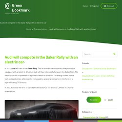 Audi will compete in the Dakar Rally with an electric car