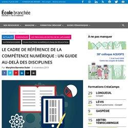 Le Cadre de référence de la compétence numérique : un guide au-delà des disciplines