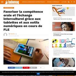 Favoriser la compétence orale et l'échange interculturel grâce aux tablettes et aux outils numériques en cours de FLE – Ludovia Magazine