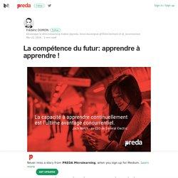 La compétence du futur: apprendre à apprendre ! – PREDA Microlearning – Medium