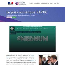Le pass numérique #APTIC pour accélérer la montée en compétence numérique de la population