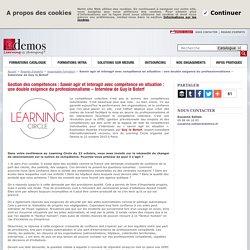 Savoir agir et interagir avec compétence en situation : une double exigence du professionnalisme – Interview de Guy le Boterf