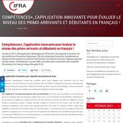 Compétences+, l'application innovante pour évaluer le niveau des primo-arrivants et débutants en français !