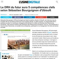 Le DRH du futur aura 5 compétences clefs selon Sébastien Bourguignon d'Ubisoft