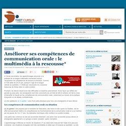 Améliorer ses compétences de communication orale : le multimédia à la rescousse*