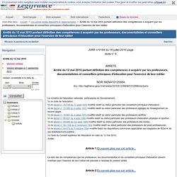 Arrêté du 12 mai 2010 portant définition des compétences à acquérir par les professeurs, documentalistes et conseillers principaux d'éducation pour l'exercice de leur métier