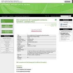 Des compétences de l'enseignant à celles du formateur...(scénario FE.2) - Site F3-MITIC 2003-2004 (GE/VS) Scénarios
