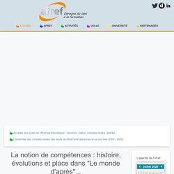 """La notion de compétences : histoire, évolutions et place dans """"Le monde d'après""""..."""