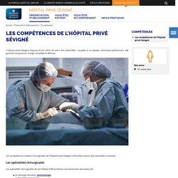 Les compétences de l'hôpital privé Sévigné