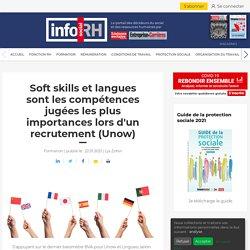 soft-skills-et-langues-sont-les-competences-jugees-les-plus-importances-lors-dun-recrutement-unow-631608