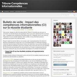 Bulletin de veille : Impact des compétences informationnelles (CI) sur la réussite étudiante