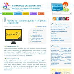 Travailler les compétences du B2i à l'école primaire avec monb2i.fr - Informatique-Enseignant.com