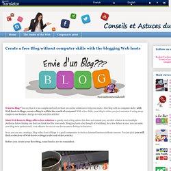Créer un Blog gratuit sans compétences informatiques avec les Hébergeurs de Blogs