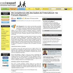Six compétences-clés des leaders de l'international: les Français dépassés?