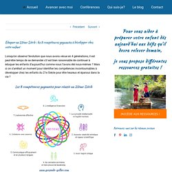 Eduquer au 21ème Siècle : les 8 compétences gagnantes à développer chez votre enfant - Gersende Gollier, éducatrice, coach certifée HEC, neuropédagogue -