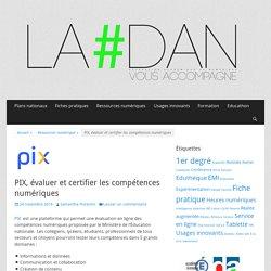 PIX, évaluer et certifier les compétences numériques