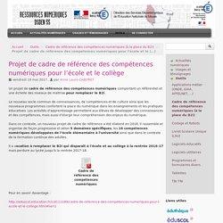 Projet de cadre de référence des compétences numériques pour l'école et le collège - DSDEN 55 : ressources numériques
