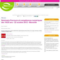 Séminaire Parcours et compétences numériques des 16/25 ans - 22 octobre 2012 - Marseille
