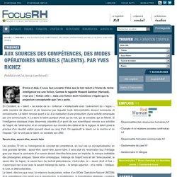 Aux sources des compétences, des Modes Opératoires Naturels (talents). Par Yves Richez - Focus RH