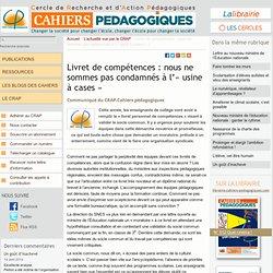 Livret de compétences : nous ne sommes pas condamnés à l'« usine à cases » - Le Cercle de Recherche et d'Action Pédagogiques et les Cahiers pédagogiques