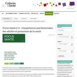 Compétences psychosociales des adultes et promotion de la santé. Focus Santé n°4