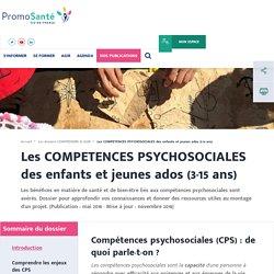 Les COMPETENCES PSYCHOSOCIALES des enfants et jeunes ados (3-15 ans)