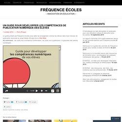 Un guide pour développer les compétences de publication numérique des élèves