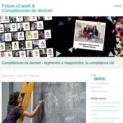 Compétences de demain : Apprendre à réapprendre, la compétence clé – Future of work & Compétences de demain