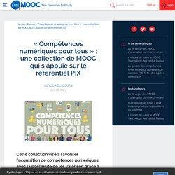 « Compétences numériques pour tous » : une collection de MOOC qui s'appuie sur le référentiel PIX