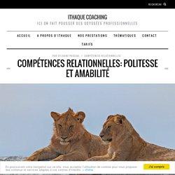 Compétences relationnelles: politesse et amabilité