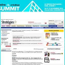 Com' & marketing : 5 compétences qui boostent un CV - Stratégies