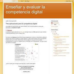 Enseñar y evaluar la competencia digital: Tres aplicaciones para la competencia digital