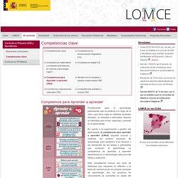 Educación > Lomce > El currículo > Currículo en Primaria, ESO y Bachillerato > Competencias clave > Competencia para Aprender a aprender CPAA