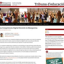 La Competencia Digital Docente en Blanquerna