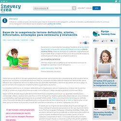 Bases de la competencia lectora: definición, niveles, dificultades, estrategias para entrenarla y evaluación
