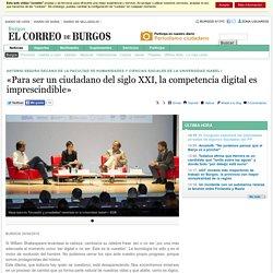 «Para ser un ciudadano del siglo XXI, la competencia digital es imprescindible» - Burgos - El Correo de Burgos