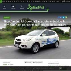 El coche de hidrógeno VS el coche eléctrico: la competencia por ser la motorización del futuro