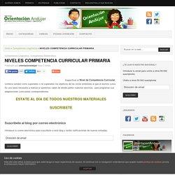 NIVELES COMPETENCIA CURRICULAR PRIMARIA -Orientacion Andujar