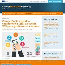 Competência digital: a competência vital do século XXI para professores e alunos