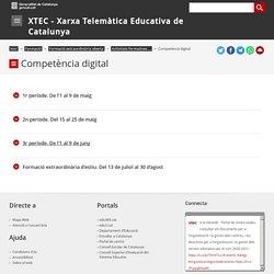 Competència digital. XTEC - Xarxa Telemàtica Educativa de Catalunya