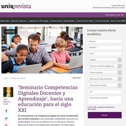 'Seminario Competencias Digitales Docentes y Aprendizaje', hacia una educación para el siglo XXI