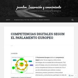 COMPETENCIAS DIGITALES SEGUN EL PARLAMENTO EUROPEO – juandon. Innovación y conocimiento