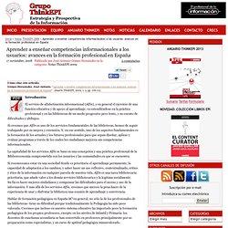 Aprender a enseñar competencias informacionales a los usuarios: avances en la formación profesional en España