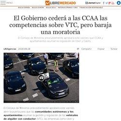 El Gobierno cederá a las CCAA las competencias sobre VTC, pero baraja una moratoria