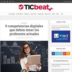 5 competencias digitales que deben tener los profesores actuales