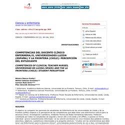 Ciencia y enfermería - COMPETENCIAS DEL DOCENTE CLÍNICO ENFERMERA/O, UNIVERSIDADES LLEIDA (ESPAÑA) Y LA FRONTERA (CHILE): PERCEPCIÓN DEL ESTUDIANTE