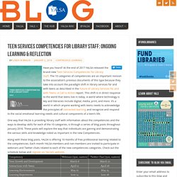 Teen Services Competencies for Library Staff: Ongoing Learning & Reflection